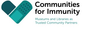 """Logo reads """"Communities for Immunity, Museums and Libraries as Trusted Community Partners"""""""