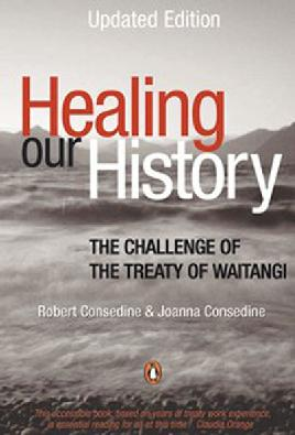Healing Our History: The Challenge of the Treaty of Waitangi
