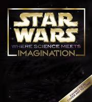 Cover of Star Wars wheres science meets imagination