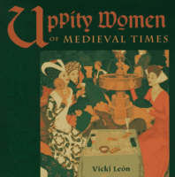 Cover: Uppity Women of Medieval Times