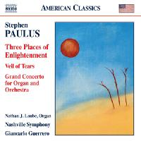PAULUS, S.: Three Places of Enlightenment / Veil of Tears / Grand Concerto (Nashville Symphony, Guerrero)