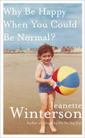 Cover: Why Be Happy When You Could Be Normal?