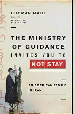 Cover of The Ministry of Guidance Invites You Not To Stay