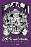 Book cover:The Mechanical Messiah and Other Marvels of the Modern Age