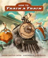 Cover of How to train a train