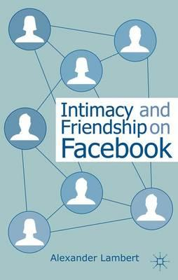 Cover of Intimacy and friendship on Facebook