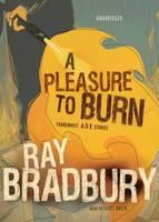 A pleasure to burn by Ray Bradbury