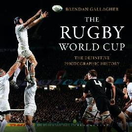 Cover of The Rugby World Cup the definitive photographic history