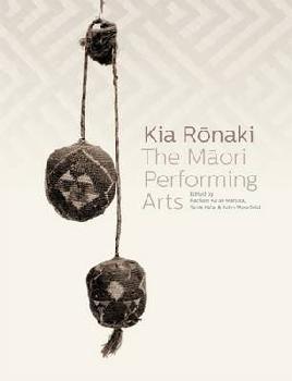 Kia Rōnaki The Maori Performing Arts