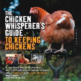 Cover of The Chicken Whisperer's Guide to Keeping Chickens