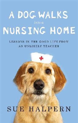 Cover: A Dog Walks into a Nursing Home