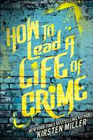 Cover: How to Lead a Life of Crime