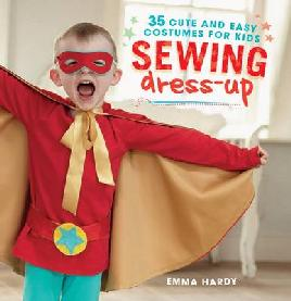 Cover of Sewing Dress-up: 35 Cute and Easy Costumes for Kids
