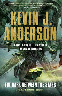 Cover of The Dark between the stars by Kevin J. Anderson