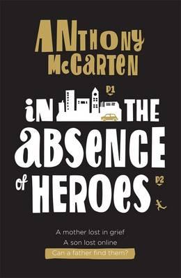 cover of The absence of heroes