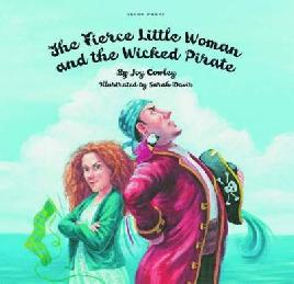 Cover of The fierce little woman and the wicked pirate