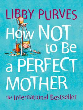 Cover of How not to be a perfect mother