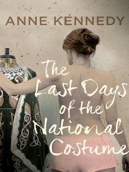 Cover of The Last Days of the National Costume, by Anne Kennedy