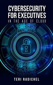 Book Cover: Cybersecurity for Executives in the Age of Cloud