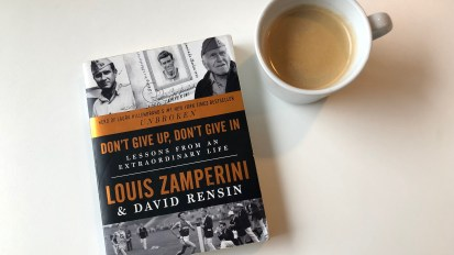 Don't give up don't give in | Louis Zamperini
