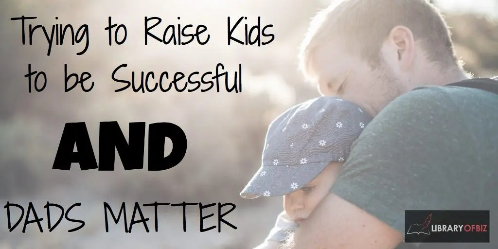Trying to raise your children to be #successful and #dads matter!