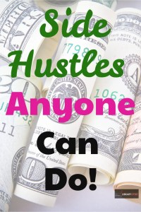Want to make extra money? Check out our Side Hustle ideas anyone can do. #sidehustle #extracash #money