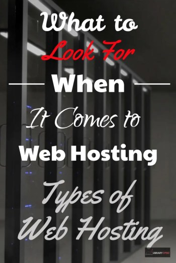 What to Look For When It Comes to Web Hosting - Types of Web Hosting