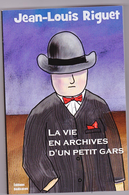 Première de couverture de La vie en archives d'un petit gars de Jean-Louis Riguet