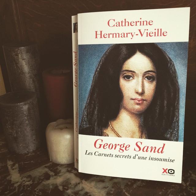 George Sand. Les carnets secrets d'une insoumise, de Catherine Hermary-Vieille