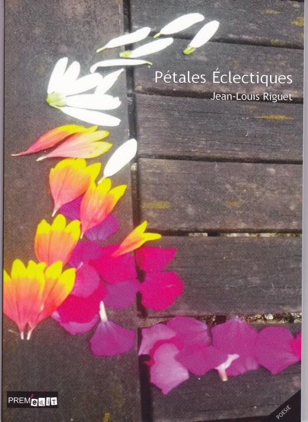 Recueil de poésie Pétales Éclectiques de Jean-Louis Riguet publié chez Prem'édits