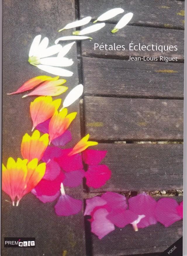 Pétales éclectiques un recueil de poésie de Jean-Louis Riguet