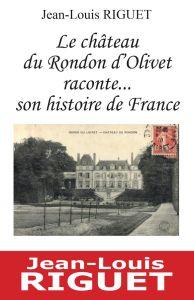 Le château du Rondon d'Olivet raconte... son histoire de France livre de Jean-Louis Riguet aux éditions du Jeu de l'Oie