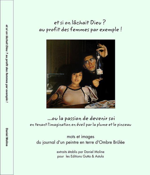 Livre de Daniel Moline artiste peintre écrivain publié par les Editions Gutta et Astula