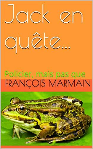 Première de couverture de Jack en quête... de François Marmain