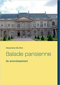 Alexandra Delrue publie un nouveau livre sur le Troisième arrondissement de Paris, une mise en lumière du patrimoine