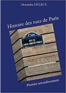 Histoire des rues de Paris d'Alexandra Delrue, une mise en lumière du patrimoine