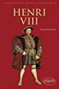 Henri VIII livre de Gérard Hocmard aux éditions Ellipses