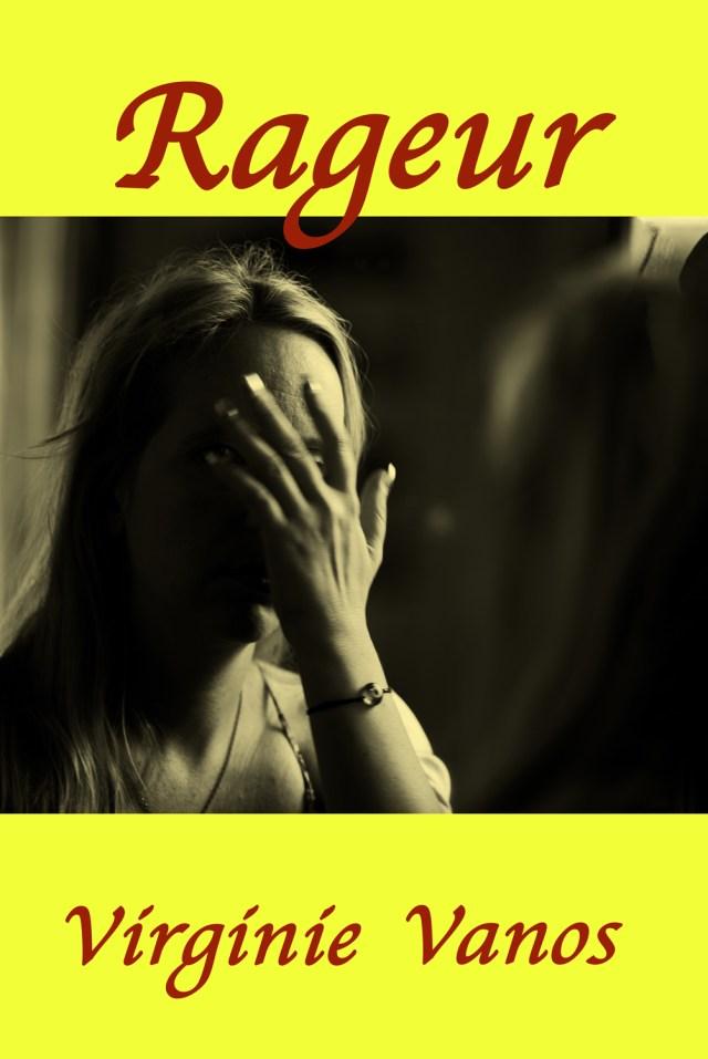 Rageur, un roman de Virginie Vanos