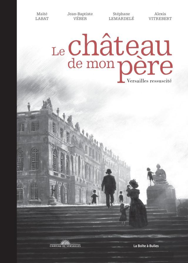 Le château de mon père de Jean-Baptiste Véber et autres auteurs