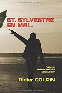 St Sylvestre en mai... recueil de poèmes de Didier Colpin