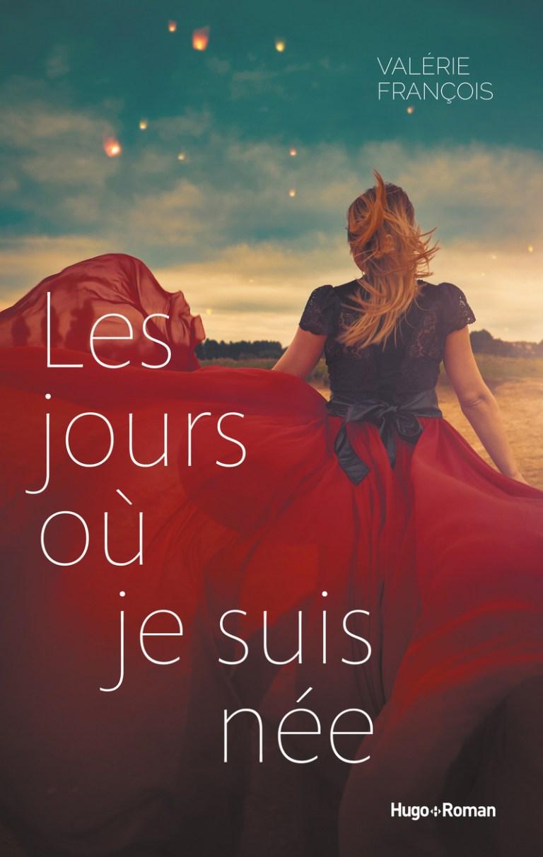 Première de couverture de Les Jours où je suis née de Valérie François