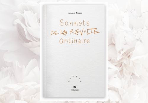 Sonnets de la révolte ordinaire, Laurent Robert