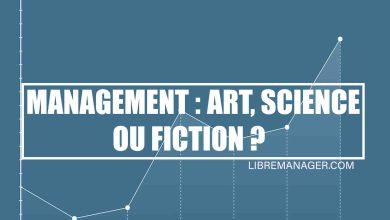 Photo of Dois-Je Considérer Le Management Comme: Un Art, Une Science ou Une Fiction?