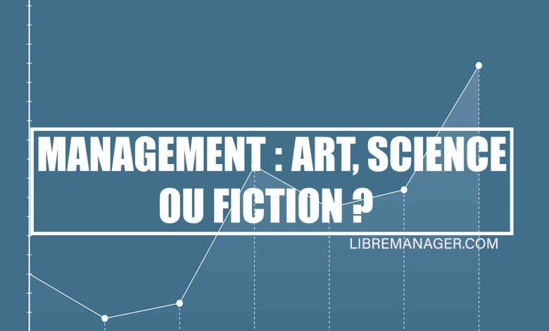 Management Art, Science ou Fiction