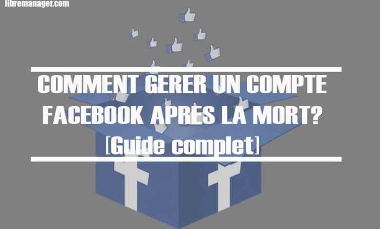 Photo of Comment Gérer un Compte Facebook après la Mort ?[Guide complet : 2020]