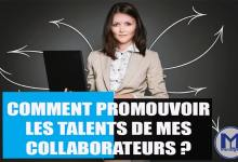 Photo of Comment Promouvoir les Talents de mes collaborateurs ?
