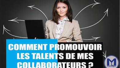 Photo of Comment Promouvoir Les Talents de vos Collaborateurs ?