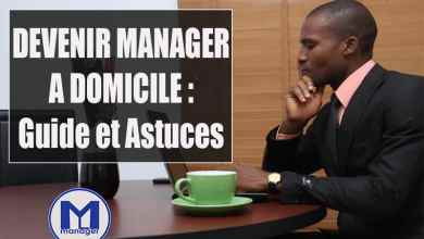 Photo of Devenir Manager à Domicile : Guide et Astuces pour vous Lancer