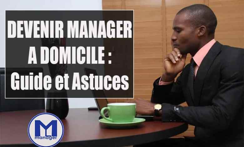 Devenir manager à domicile