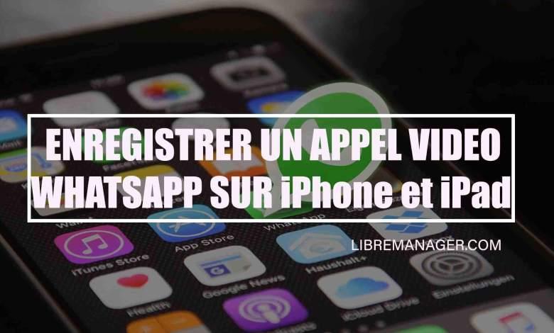 Comment enregistrer un appel vidéo WhatsApp sur iPhone et iPad avec LibreManager.com